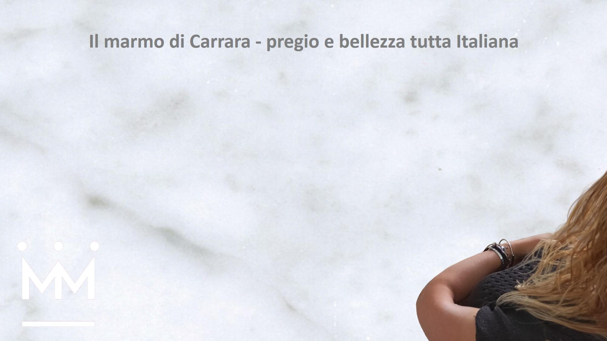 Carrara marble – Italian quality and beauty